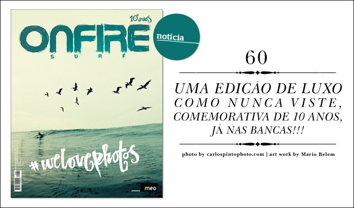 6153ONFIRE 60   #welovephotos   Uma Edição de Luxo Comemorativa de 10 Anos