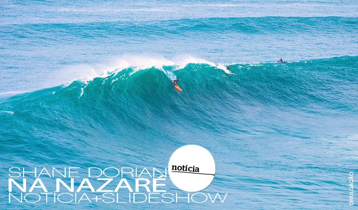 6494Shane Dorian na Nazaré | Notícia + Slideshow