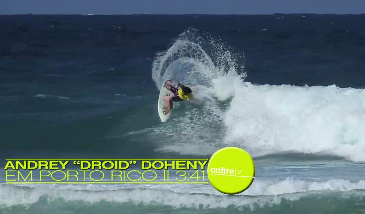 "7781Andrew ""Droid"" Doheny em Porto Rico || 3:41"