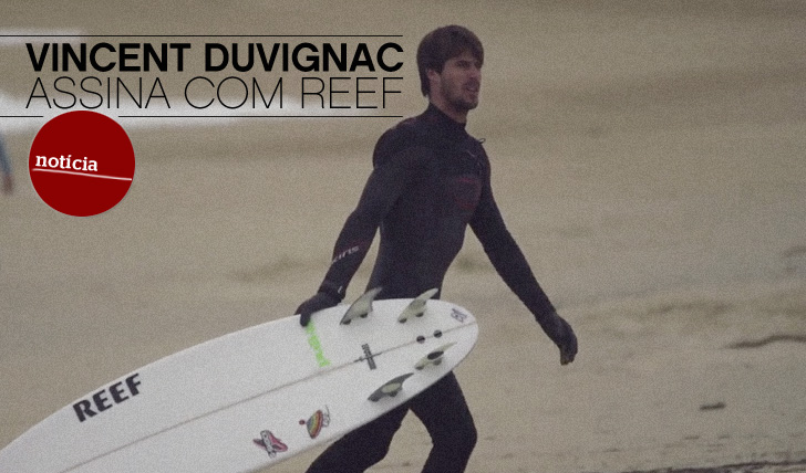 7901Vincent Duvignac assina com REEF e mostra-te, em vídeo, porquê!