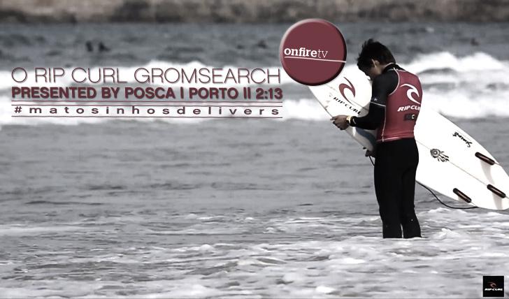 9955O Rip Curl GromSearch | Etapa do Porto || 2:13