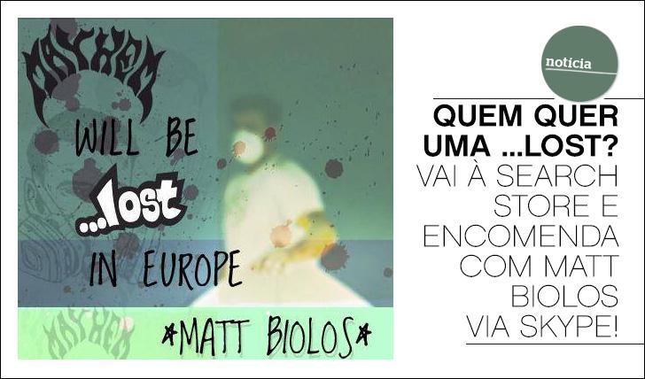 10839Quem quer uma …Lost? Vai à Search Store e fala com Matt Biolos