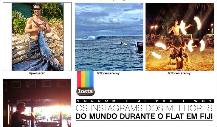 10371Os Instagrams dos melhores do mundo durante o flat no Volcom Fiji Pro