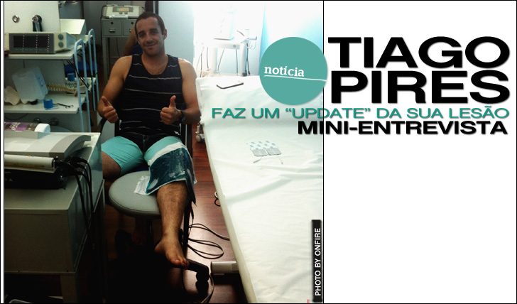 """10794Tiago Pires   Em Mini-Entrevista   Faz um """"update"""" da sua lesão"""