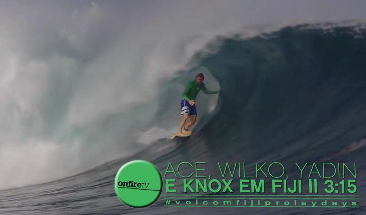 10534Ace, Wilko, Yadin e Knox em Fiji || 3:15