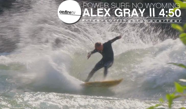 11487Power Surfing no Wyoming   Alex Gray    4:50