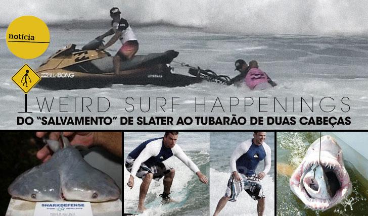 """12300Weird Surf Happenings 01   Do """"salvamento"""" de Slater ao tubarão de duas cabeças"""