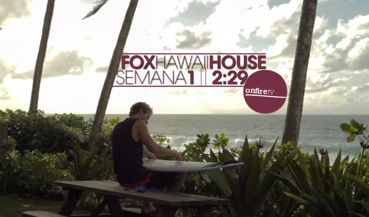 14532Fox Hawaii House | Semana 1 || 2:29