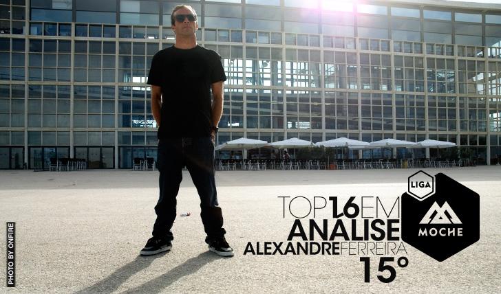 14407Liga Moche   Top16 em Análise   Alexandre Ferreira – 15º