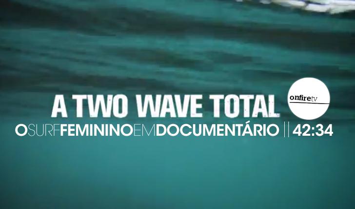 15228A two wave total | Documentário || 42:34