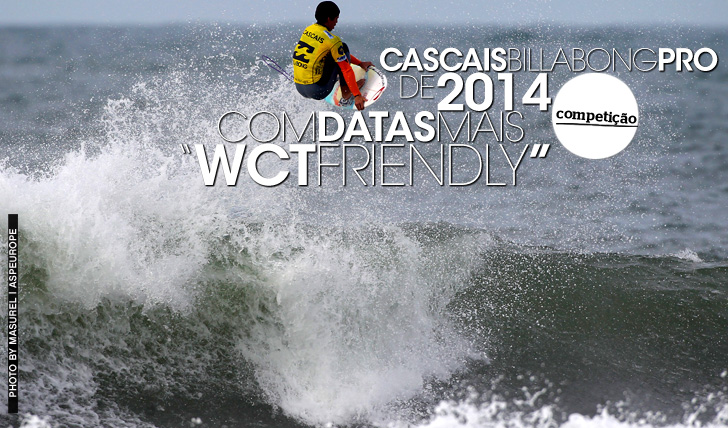 15184Cascais Billabong Pro com datas mais atractivas para os surfistas do WCT em 2014