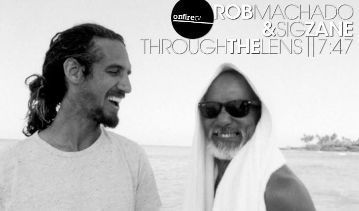 15084Rob Machado & Sig Zane   Through the Lens    7:47