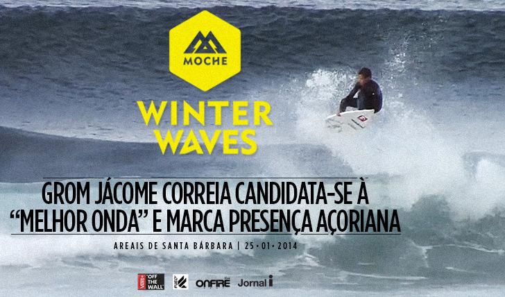 """15674Grom açoriano Jácome Correia candidata-se à """"Melhor Onda"""" do MOCHE Winter Waves"""