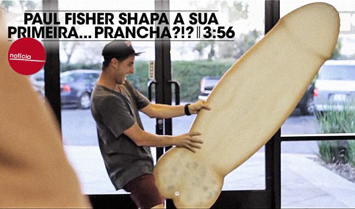 15519Paul Fisher shapa a sua primeira… prancha?!? || 3:56