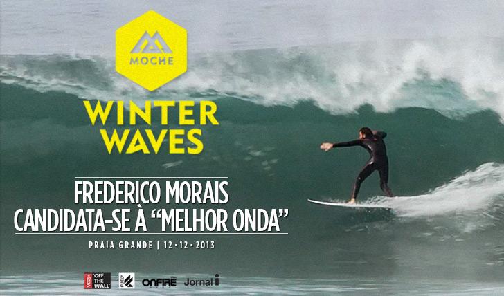 """16169Frederico Morais candidata-se à """"Melhor Onda"""" do MOCHE Winter Waves"""