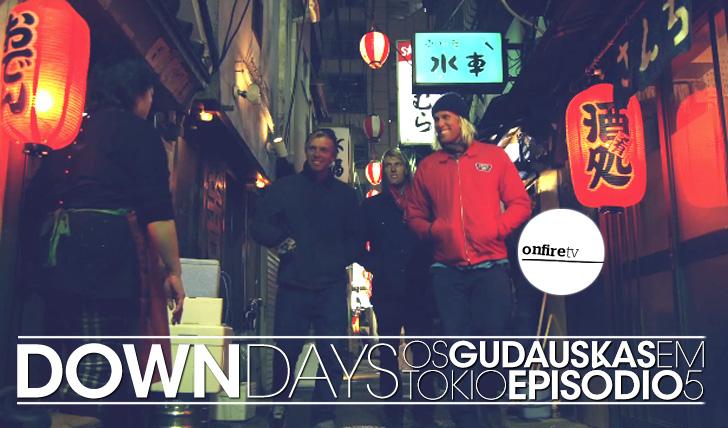 16868Down Days Ep 5 | Os Gudauskas em Tokio || 13:23
