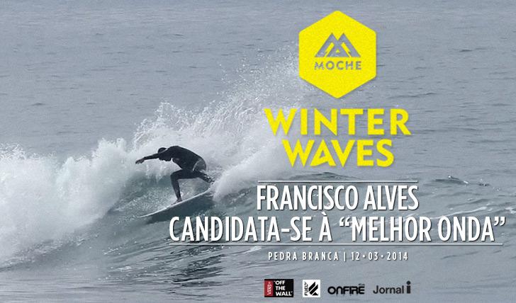"""16884Francisco Alves recandidata-se à """"Melhor Onda"""" do MOCHE Winter Waves"""