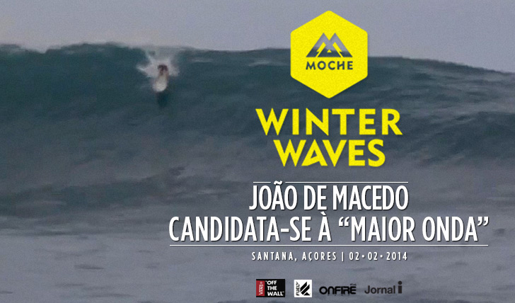 """17183João de Macedo candidata-se à """"Maior Onda"""" do MOCHE Winter Waves"""