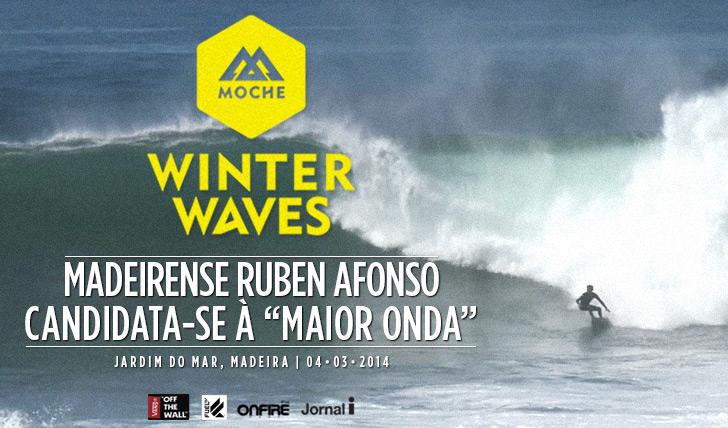 "16927Madeirense Ruben Afonso candidata-se à ""Maior Onda"" do MOCHE Winter Waves"