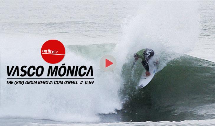 16952Vasco Mónica, the (big) grom renova com O'Neill    0:59