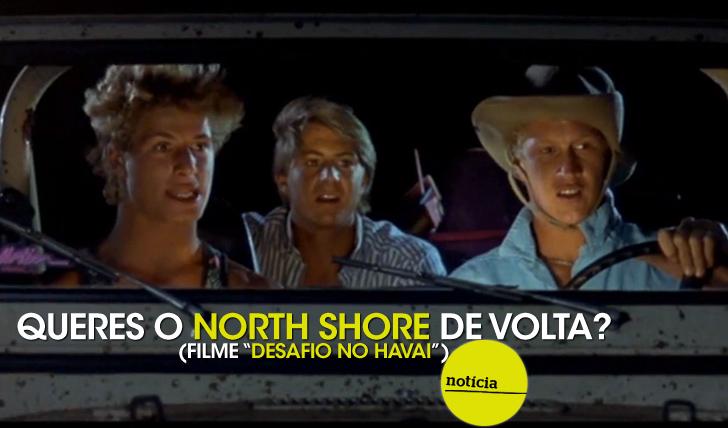 """17395Queres o """"North Shore"""" de volta?"""