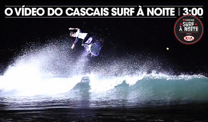17833O vídeo do Cascais Surf à Noite    3:00