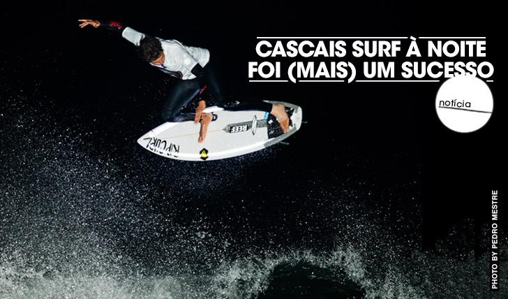 17690Cascais Surf à Noite foi mais um sucesso!