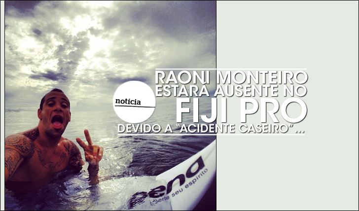 18257Raoni Monteiro sofre acidente e falta ao Fiji Pro