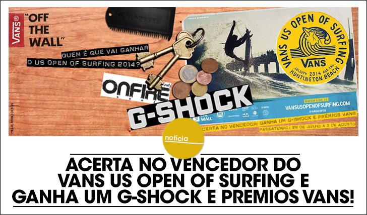 19176Acerta no vencedor do Vans US Open of Surfing e ganha um G-Shock e prémios Vans!