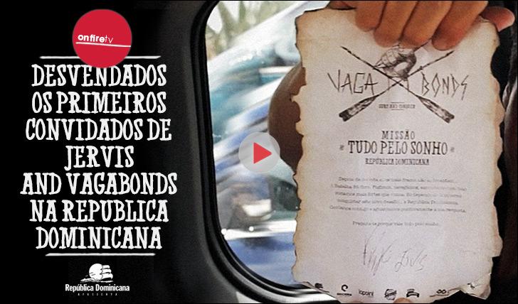 18763Desvendados primeiros convidados de Jervis and Vagabonds na República Dominicana || 2:09