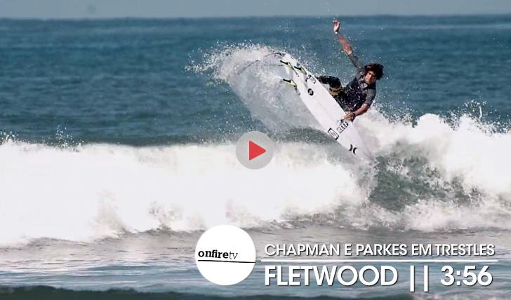 19562Fleetwood | Chapman e Parkes em Trestles || 3:56