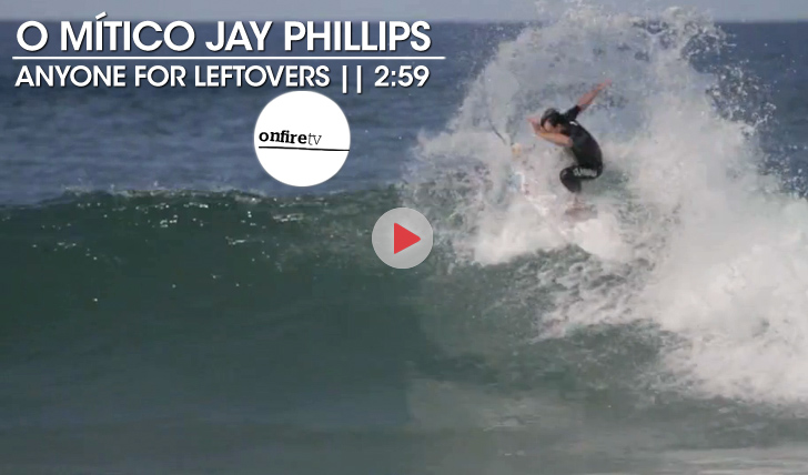 19576O mítico Jay Phillips | Anyone for leftovers || 2:59
