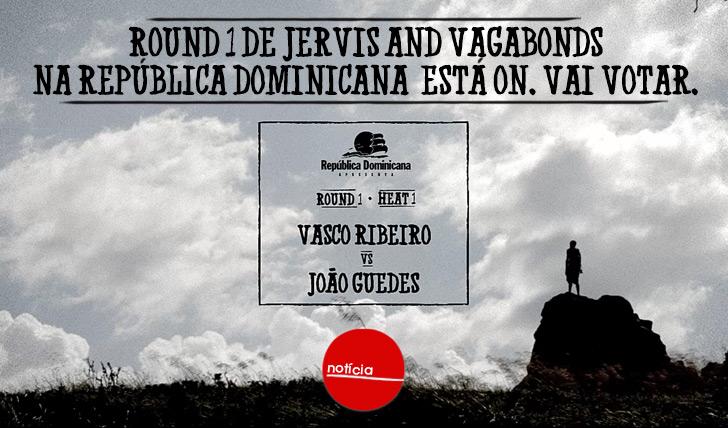 19589Round 1 de Jervis and Vagabonds na República Dominicana está ON! Vai já votar!