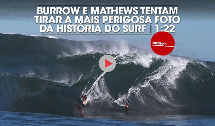 19301Burrow and Mathews tentam tirar a mais perigosa foto da História do Surf