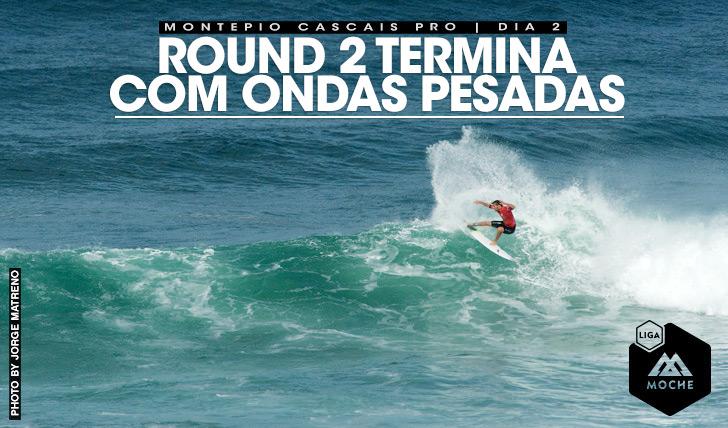 20033Round 2 termina com ondas pesadas | Montepio Cascais Pro by ESS | Dia 2