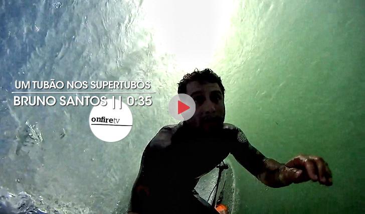 20473Bruno Santos | Um tubão nos Supertubos || 0:35