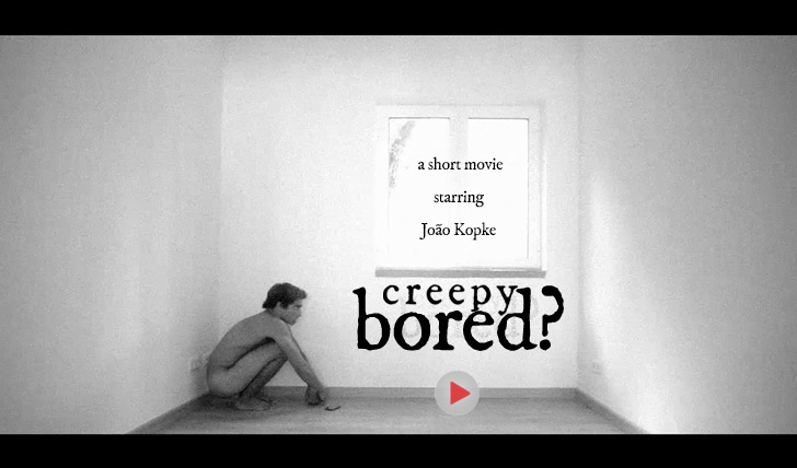 20720Creepy Bored? | João Kopke em modo maníaco || 2:15