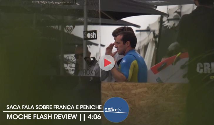 20727MOCHE Flash Review | França e Peniche || 4:06