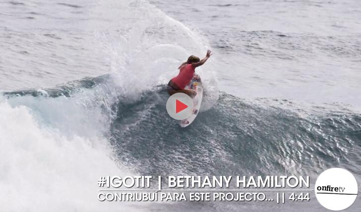 20586#IGOTIT | O novo projecto de Bethany Hamilton || 4:44