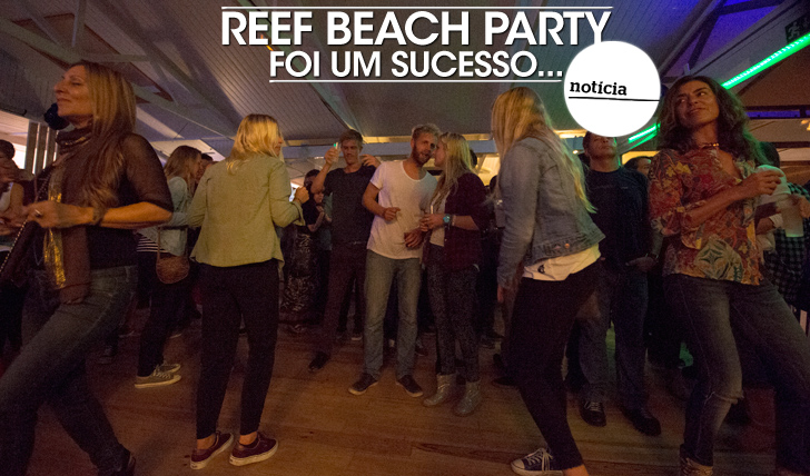 21397A Reef Beach Party foi um sucesso!!!