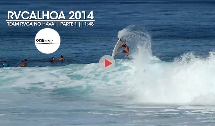 21926RVCAloha | O team RVCA no Havai | Parte 1 || 1:48