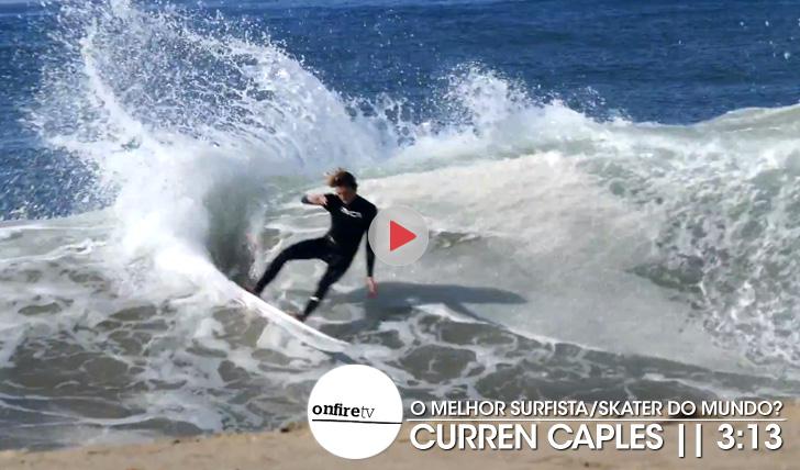 22741Curren Caples | O melhor surfista/skater do mundo? || 3:13