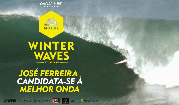 """22925José Ferreira candidata-se à """"Melhor Onda"""" do MOCHE Winter Waves   2ª Temporada"""
