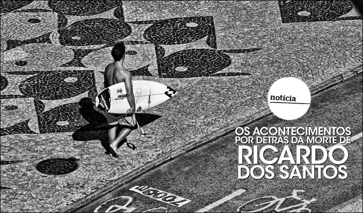 22820Os acontecimentos por detrás da morte de Ricardo dos Santos