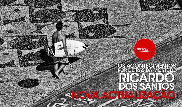 22976Nova actualização sobre os acontecimentos por detrás da morte de Ricardo dos Santos