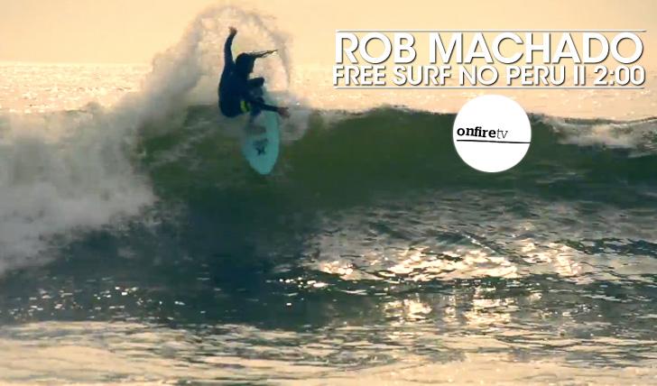 23501Rob Machado | Free surf no Peru by Hurley || 2:00