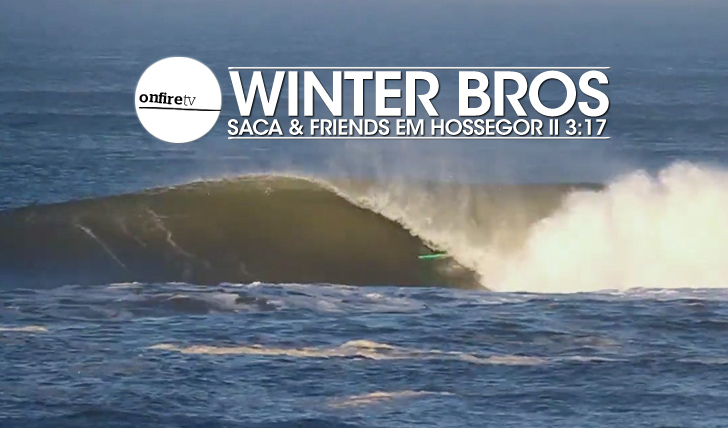 23387Winter Brothers   Saca & Friends em Hossegor    3:17