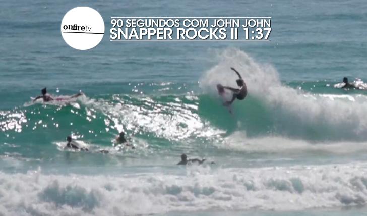 2378190 segundos com John John | Snapper Rocks || 1:37