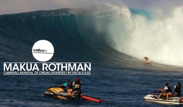 23597Makua Rothman | Campeão Mundial de ondas grandes || 3:02
