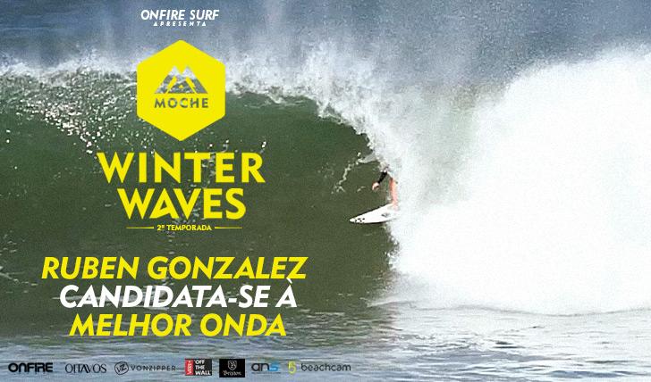 23853Ruben Gonzalez candidata-se à Melhor Onda do MOCHE Winter Waves | 2ª Temporada